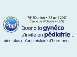 Congres van de GBPF (lente 2017): Wanneer de gynaecoloog naar de pediatrie komt … Een verhaal van meer dan alleen maar hormonen