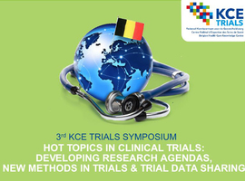 3rd KCE Trials symposium - Hot Topics in Clinical Trials: Developing Research Agendas, New Methods in Trials and Trial Data Sharing