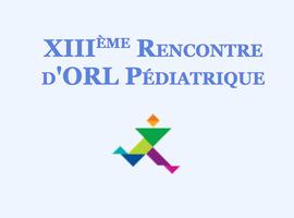 13ème Rencontre d'ORL Pédiatrique