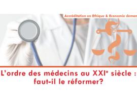 L'ordre des médecins au XXIe siècle: faut-il le réformer?