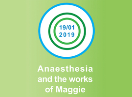 Anaesthesia and the works of Maggie