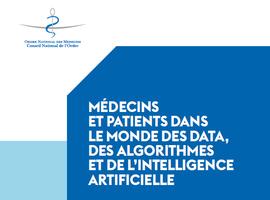 Data, algorithmes et intelligence artificielle : l'Ordre des médecins français publie 33 recommandations